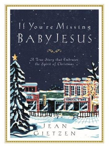 If You're Missing Baby Jesus A True Story that Embraces the Spirit of Christmas