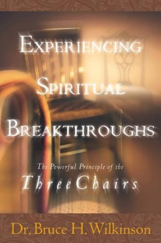 9781576735367: Experiencing Spiritual Breakthroughs : The Powerful Principle of the Three Chairs