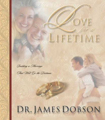 9781576735886: Love for a Lifetime: Building a Marriage that Will Go the Distance