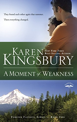 9781576736166: A Moment of Weakness (Forever Faithful, Book 2)