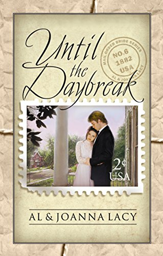 Until the Daybreak (Mail Order Bride Series: Lacy, Al &