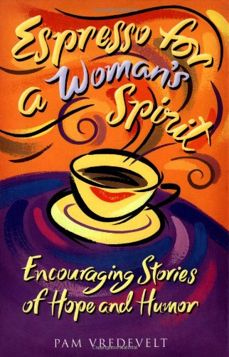 9781576736364: Espresso for a Woman's Spirit: Encouraging Stories of Hope and Humor