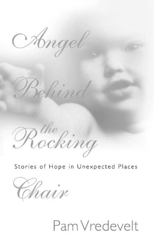 9781576736449: Angel Behind the Rocking Chair: Stories of Hope in Unexpected Places