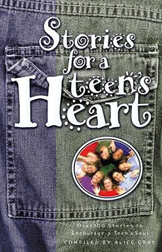 9781576736463: Stories for a Teen's Heart: Over One Hundred Stories to Encourage a Teen's Soul. Book 1