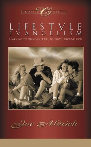 9781576736517: Lifestyle Evangelism: Learning to Open Your Life to Those Around You