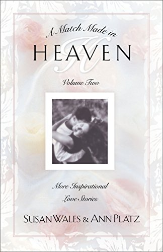 A Match Made in Heaven Volume II: More Inspirational Love Stories (Match Made in Heaven): Platz, ...