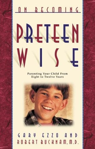 9781576736685: On Becoming Preteen Wise: Parenting Your Child from Eight to Twelve Years