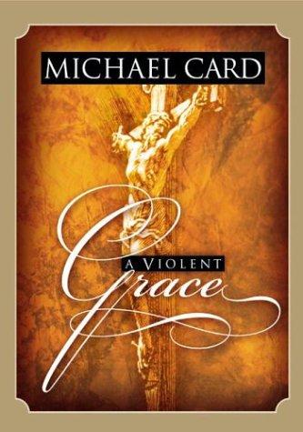 9781576736883: A Violent Grace