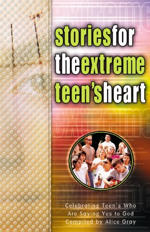 9781576737033: Stories for the Extreme Teen's Heart: Over One Hundred Treasures to Touch Your Soul (Stories for the Heart)