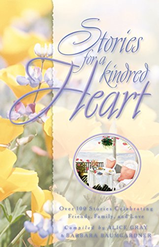 Stories for a Kindred Heart: Over 100: Alice Gray (compiler)