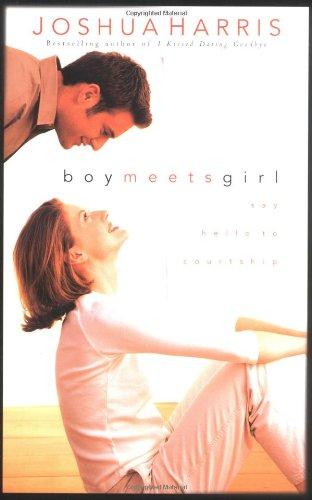 9781576737095: Boy Meets Girl: Say Hello to Courtship