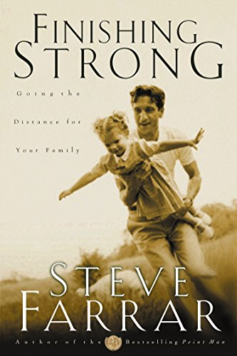 Finishing Strong: Going the Distance for Your Family (1576737268) by Steve Farrar