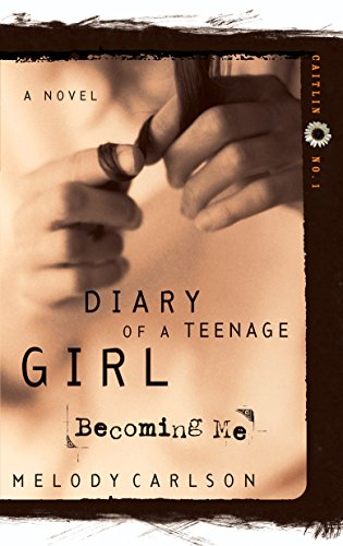 9781576737354: Becoming Me: Becoming Me by Caitlin O'Connor (Diary of a Teenage Girl: Caitlin)