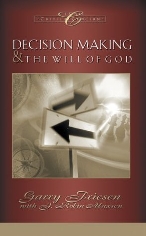 9781576737415: Decision Making and the Will Of God: A Biblical Alternative to the Traditional View (Classic Critical Concern)