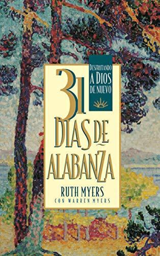 9781576737620: 31 Dias De Alabanza: Enjoying God Anew: Spanish Edition