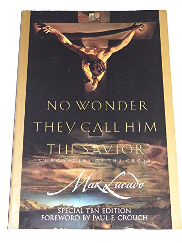 9781576737644: No Wonder They Call Him the Savior: Chronicles of the Cross