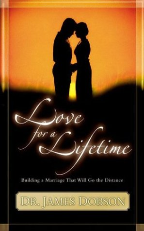 9781576737705: Love for a Lifetime: Building a Marriage That Will Go the Distance
