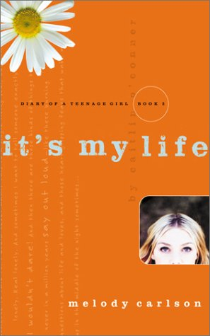 It's My Life (Diary of a Teenage: Carlson, Melody