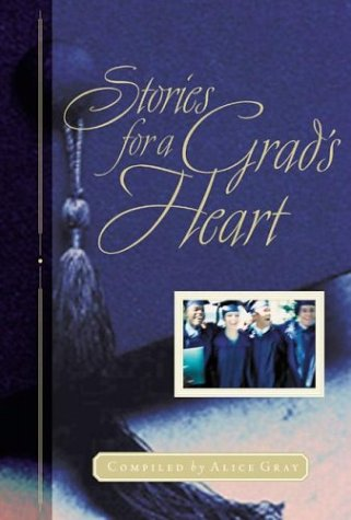 9781576737767: Stories for a Grad's Heart: Over One Hundred Treasures to Touch Your Soul (Stories For the Heart)