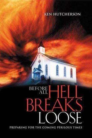 9781576737934: Before All Hell Breaks Loose: Preparing for the Coming Perilous Times