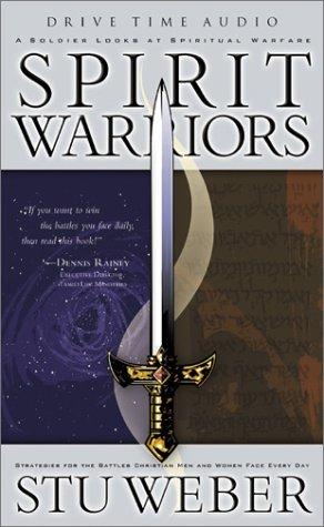 9781576738030: Spirit Warriors: A Soldier Looks at Spiritual Warfare