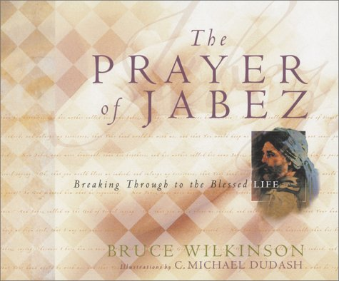 9781576738108: The Prayer of Jabez Gift Edition: Breaking Through to the Blessed Life (Breakthrough Series)