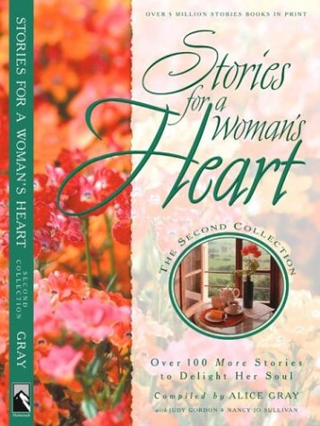 9781576738597: Stories for a Woman's Heart: Second Collection: Over One Hundred Treasures to Touch Your Soul (Stories For the Heart)
