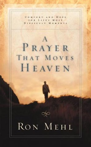 9781576738856: A Prayer that Moves Heaven