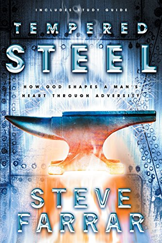 Tempered Steel: How God Shaped a Man's Heart Through Adversity (1576738922) by Farrar, Steve