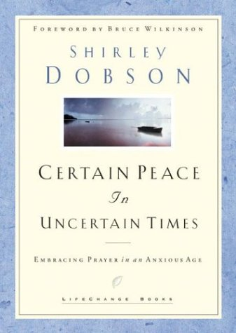 Certain Peace In Uncertain Times Embracing Prayer In An