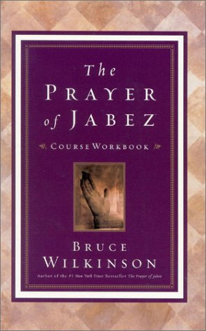 The Prayer of Jabez: A Course Workbook: Global Vision Resources
