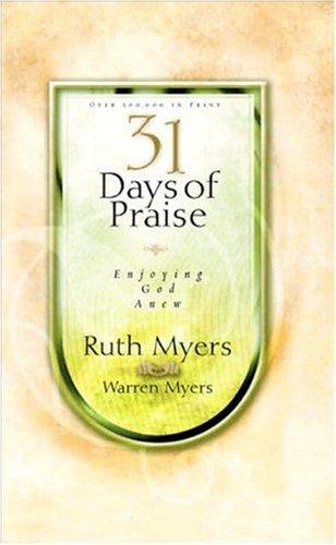 9781576739440: 31 Days of Praise : Enjoying God Anew (31 Days Series)