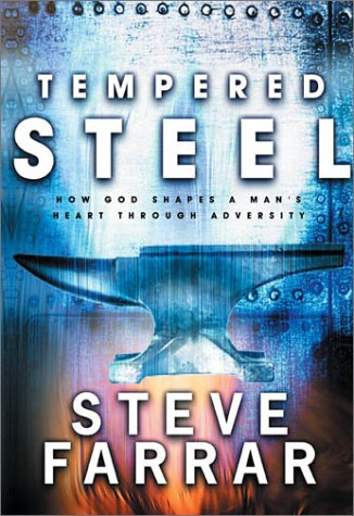 9781576739686: Tempered Steel: How God Shaped a Man's Heart Through Adversity Audio