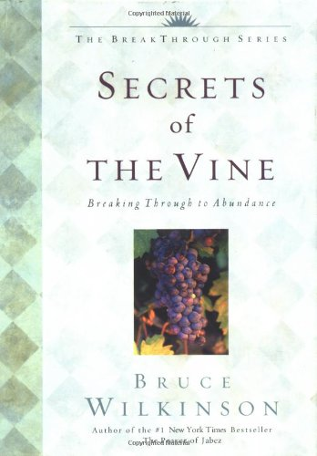 9781576739754: Secrets Of The Vine Devotional (Break Through to Abundance)