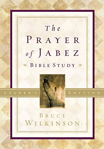 The Prayer of Jabez Bible Study Leader's: Wilkinson, Bruce