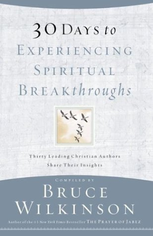 9781576739822: 30 Days to Experiencing Spiritual Breakthroughs