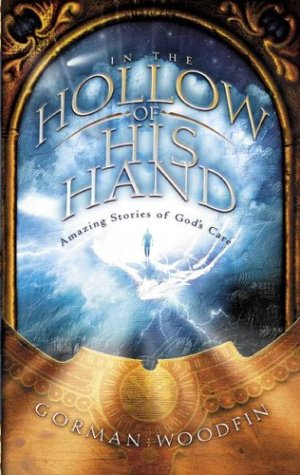 9781576739914: In the Hollow of His Hand: Amazing Stories of God's Care
