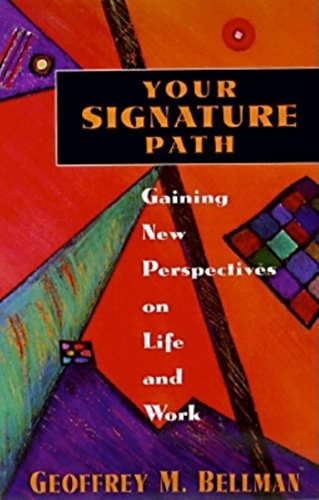 Your Signature Path: Gaining New Perspectives on: Bellman, Geoffrey M.