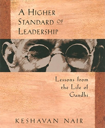 9781576750117: A Higher Standard of Leadership: Lessons from the Life of Gandhi