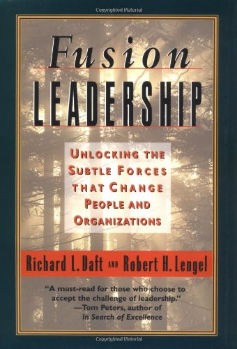 Fusion Leadership: Unlocking the Subtle Forces That Change People & Organizations (157675023X) by Richard L Daft; Robert H Lengel; Robert H. Lengel