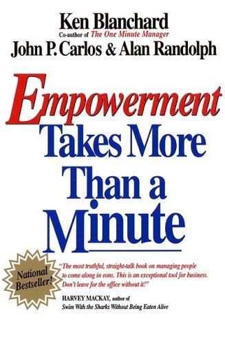 Empowerment Takes More Than a Minute: Blanchard, Ken; Randolph,