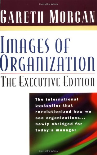 9781576750384: Images of Organization: The Executive Edition