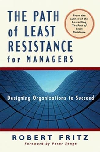 9781576750650: The Path of Least Resistance for Managers: Designing Organizations to Succeed (HB version entitled Corporate Tides)
