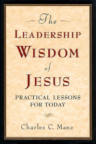 9781576750667: The Leadership Wisdom of Jesus: Practical Lessons for Today