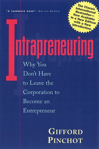 9781576750827: Intrapreneuring: Why You Don't Have to Leave the Corporation to Become an Entrepreneur