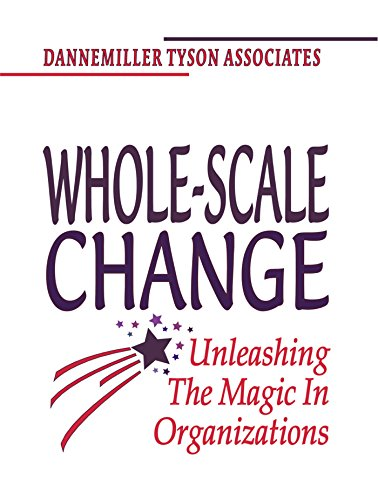 9781576750889: Whole-Scale Change: Unleashing the Magic in Organizations