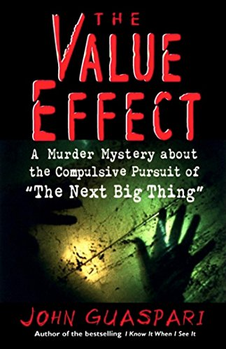 9781576750926: The Value Effect: A Murder Mystery about the Compulsive Pursuit of 'The Next Big Thing'