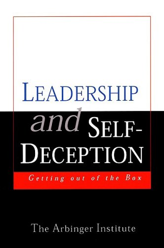 9781576750940: Leadership and Self-deception: Getting Out of the Box (Arbinger Institute)