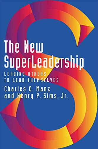 9781576751053: The New Superleadership: Leading Others to Lead Themselves