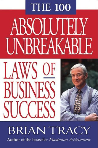 9781576751077: The 100 Absolutely Unbreakable Laws of Business Success